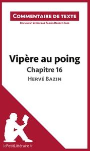 COMMENTAIRE COMPOSE VIPERE AU POING D HERVE BAZIN CHAPITRE 16