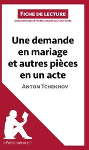 ANALYSE UNE DEMANDE EN MARIAGE ET AUTRES PIECES EN UN ACTE DE ANTON TCHEKHOV AN