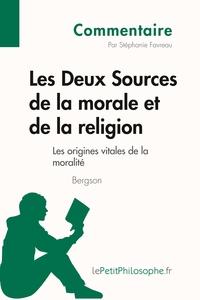 LES DEUX SOURCES DE LA MORALE ET DE LA RELIGION DE BERGSON -