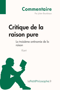 CRITIQUE DE LA RAISON PURE DE KANT - LA TROISIEME ANTINOMIE DE LA RAISON (COMMEN