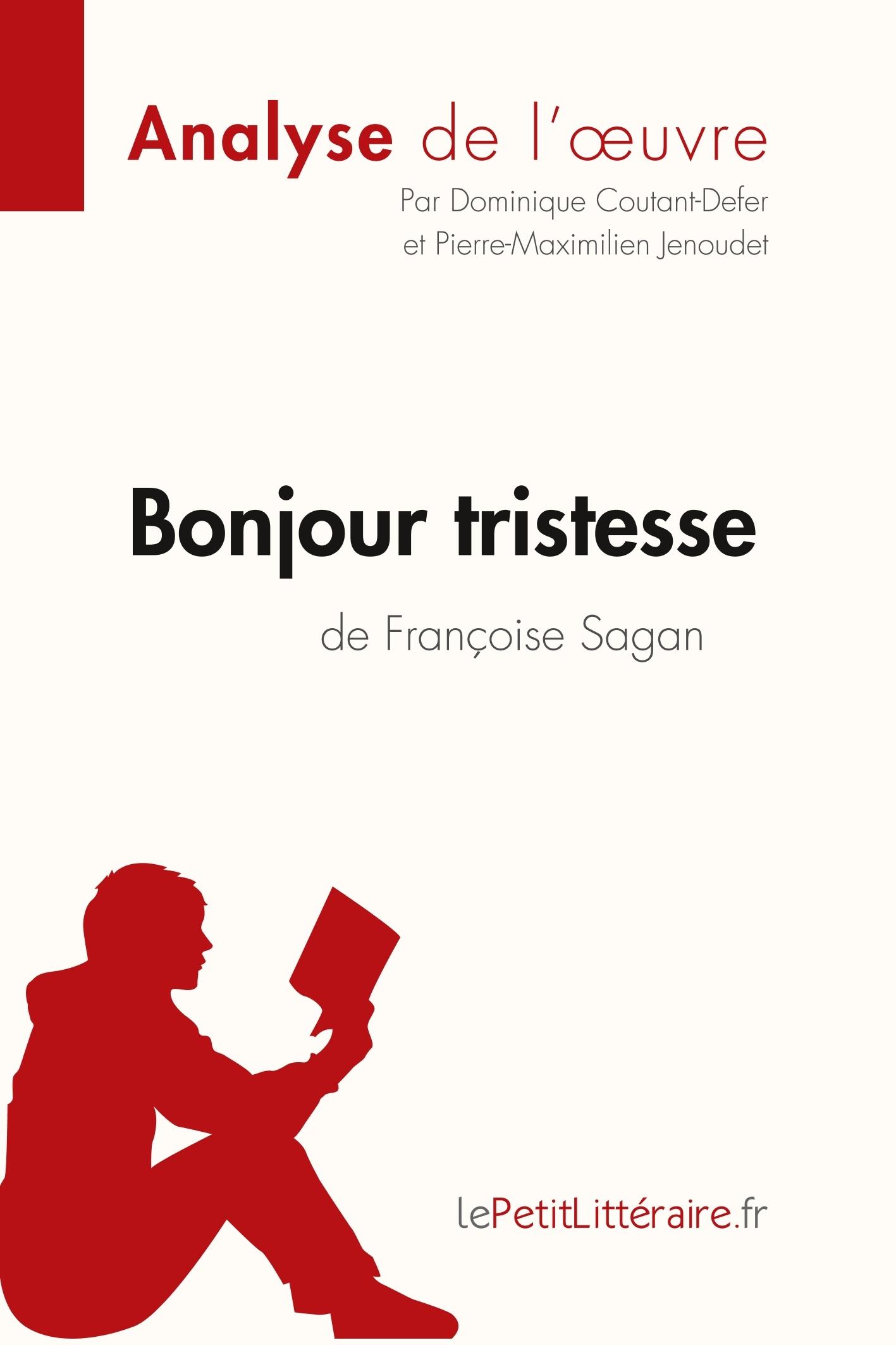 ANALYSE BONJOUR TRISTESSE DE FRANCOISE SAGAN ANALYSE COMPLETE DE L UVRE ET RESU