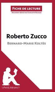 ANALYSE ROBERTO ZUCCO DE BERNARD MARIE KOLTES ANALYSE COMPLETE DE L UVRE ET RES