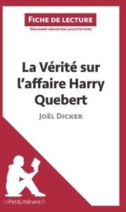 ANALYSE LA VERITE SUR L AFFAIRE HARRY QUEBERT DE JOEL DICKER ANALYSE COMPLETE D