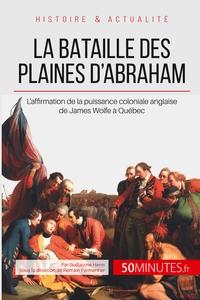 LA BATAILLE DES PLAINES D ABRAHAM