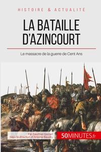 LA BATAILLE D AZINCOURT