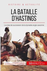 LA BATAILLE D HASTINGS