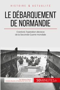 LE DEBARQUEMENT DE NORMANDIE