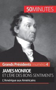 JAMES MONROE ET L ERE DES BONS SENTIMENTS