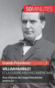 WILLIAM MCKINLEY ET LA GUERRE HISPANO AMERICAINE