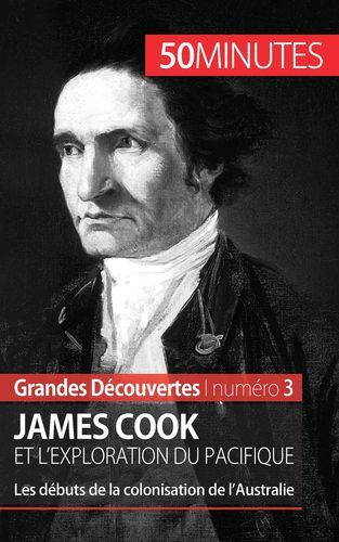 JAMES COOK ET L EXPLORATION DU PACIFIQUE