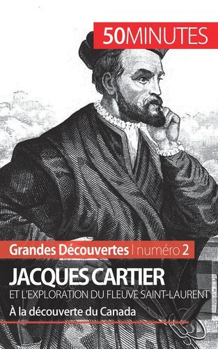 JACQUES CARTIER ET L EXPLORATION DU FLEUVE SAINT LAURENT