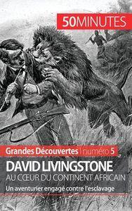 DAVID LIVINGSTONE AU C UR DU CONTINENT AFRICAIN