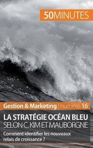 LA STRATEGIE OCEAN BLEU SELON C KIM ET MAUBORGNE