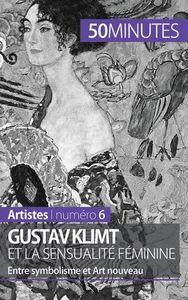 GUSTAV KLIMT ET LA SENSUALITE FEMININE