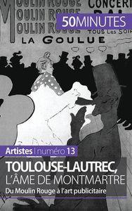TOULOUSE LAUTREC L AME DE MONTMARTRE
