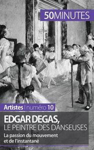 EDGAR DEGAS LE PEINTRE DES DANSEUSES