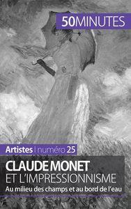 CLAUDE MONET ET L IMPRESSIONNISME