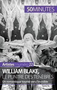 WILLIAM BLAKE LE PEINTRE DES TENEBRES