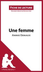 ANALYSE UNE FEMME D ANNIE ERNAUX ANALYSE COMPLETE DE L UVRE ET RESUME