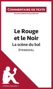 COMMENTAIRE COMPOSE LE ROUGE ET LE NOIR DE STENDHAL LA SCENE DU BAL