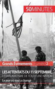 LES ATTENTATS DU 11 SEPTEMBRE 2001 LE TRAUMATISME DE TOUTE UNE NATION