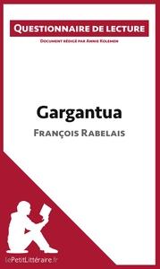 QUESTIONNAIRE DE LECTURE GARGANTUA DE FRANCOIS RABELAIS