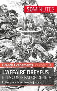 L AFFAIRE DREYFUS ET LA CONSPIRATION DE L ETAT