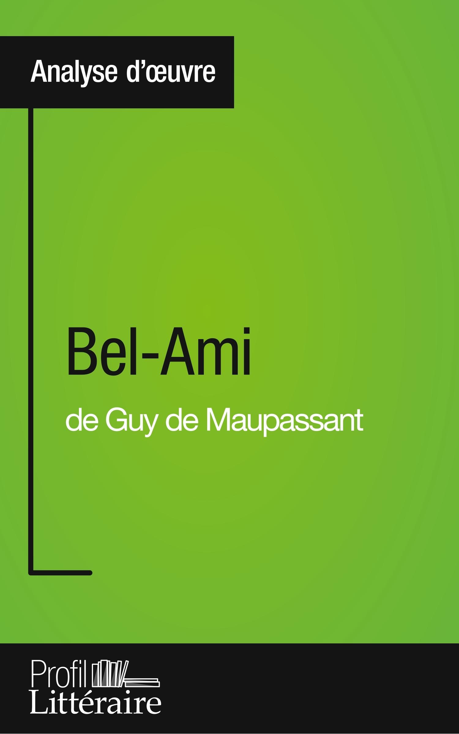 BEL AMI DE GUY DE MAUPASSANT