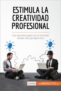 Estimula la creatividad profesional