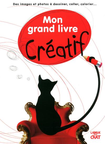 MON GRAND LIVRE CREATIF