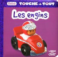 BEBE TOUCHE-A-TOUT LES ENGINS - TOME 18