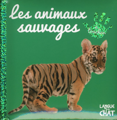 BEBE TOUCHE-A-TOUT LES ANIMAUX SAUVAGES - TOME 8
