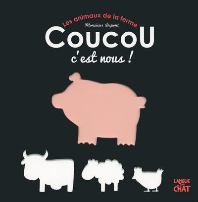 LES ANIMAUX DE LA FERME COUCOU C'EST NOUS !