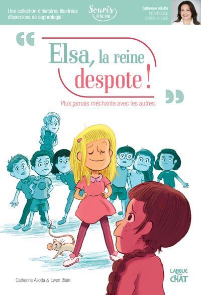 ELSA, LA REINE DESPOTE ! SOURIS A LA VIE (SOPHROLOGIE)