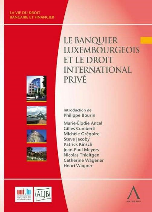 LE BANQUIER LUXEMBOURGEOIS ET LE DROIT INTERNATIONAL PRIVE
