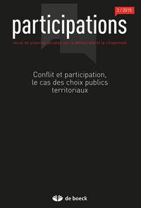 PARTICIPATIONS 2015/3 - 13 - CONFLIT ET PARTICIPATION, LE CAS DES CHOIX PUBLICS TERRITORIAUX