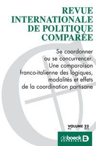 REVUE INTERNATIONALE DE POLITIQUE COMPAREE 2015/3 - SE COORDONNER OU SE CONCURRENCER. UNE COMPARAISO
