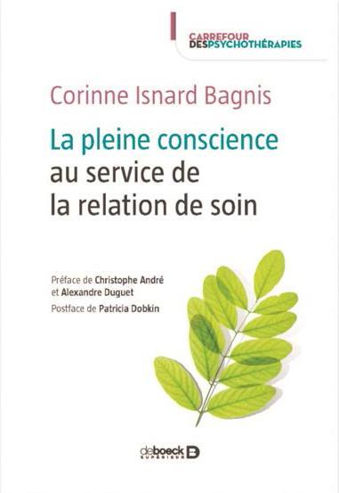 PLEINE CONSCIENCE AU SERVICE DE LA RELATION DE SOIN (LA)