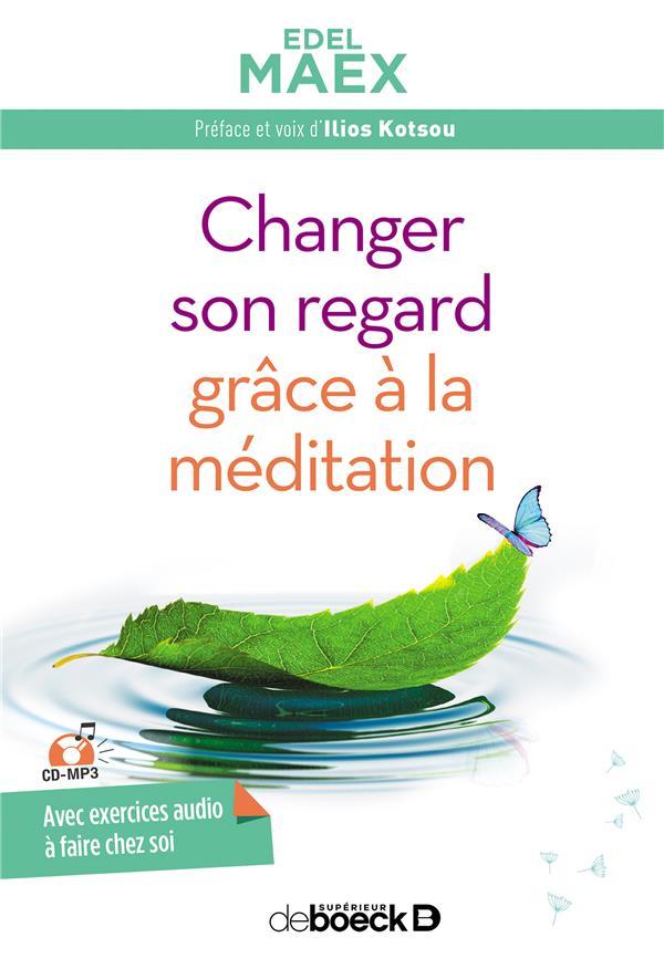 CHANGER SON REGARD GRACE A LA MEDITATION CD MP3