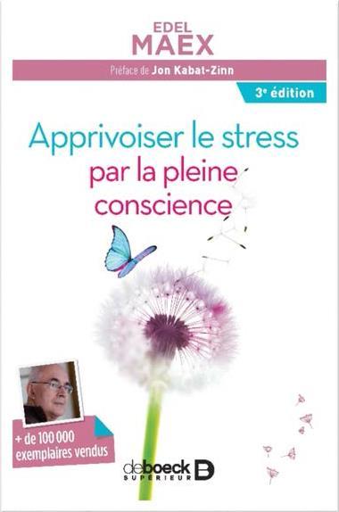 APPRIVOISER LE STRESS PAR LA PLEINE CONSCIENCE