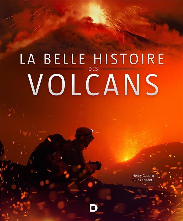BELLE HISTOIRE DES VOLCANS (LA)