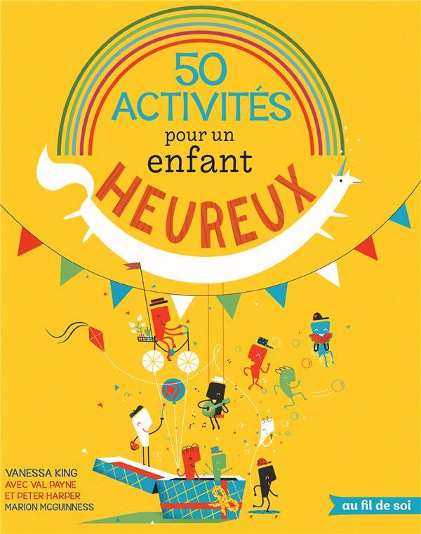50 ACTIVITES POUR UN ENFANT HEUREUX