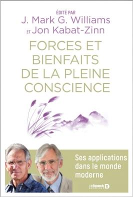 FORCES ET BIENFAITS DE LA  PLEINE CONSCIENCE