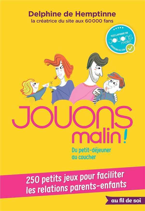 JOUONS MALIN !