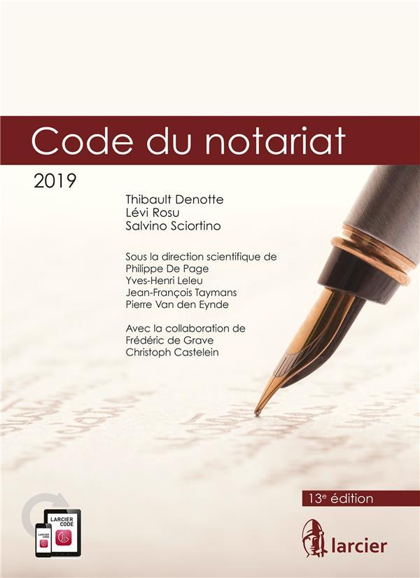 CODE ANNOTE - CODE DU NOTARIAT - 2019 - A JOUR AU 1<SUP>ER</SUP> JANVIER 2019