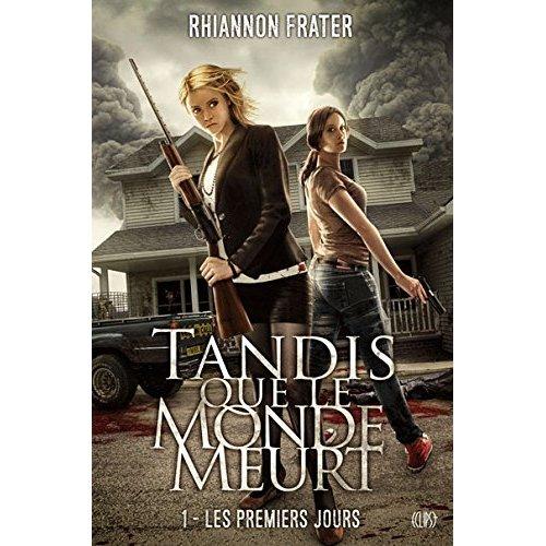 TANDIS QUE LE MONDE MEURT T01 : LES PREMIERS JOURS