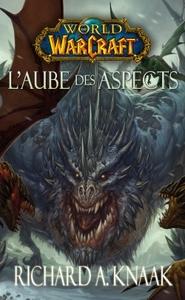 WORLD OF WARCRAFT : L'AUBE DES ASPECTS