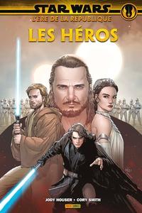 STAR WARS L'ERE DE LA REPUBLIQUE: LES HEROS