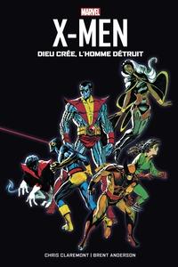 X-MEN : DIEU CREE, L'HOMME DETRUIT