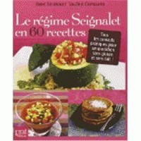 LE REGIME SEIGNALET EN 60 RECETTES